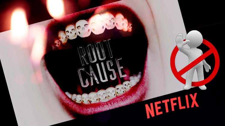 Documentário Root Cause Netflix indigna dentistas